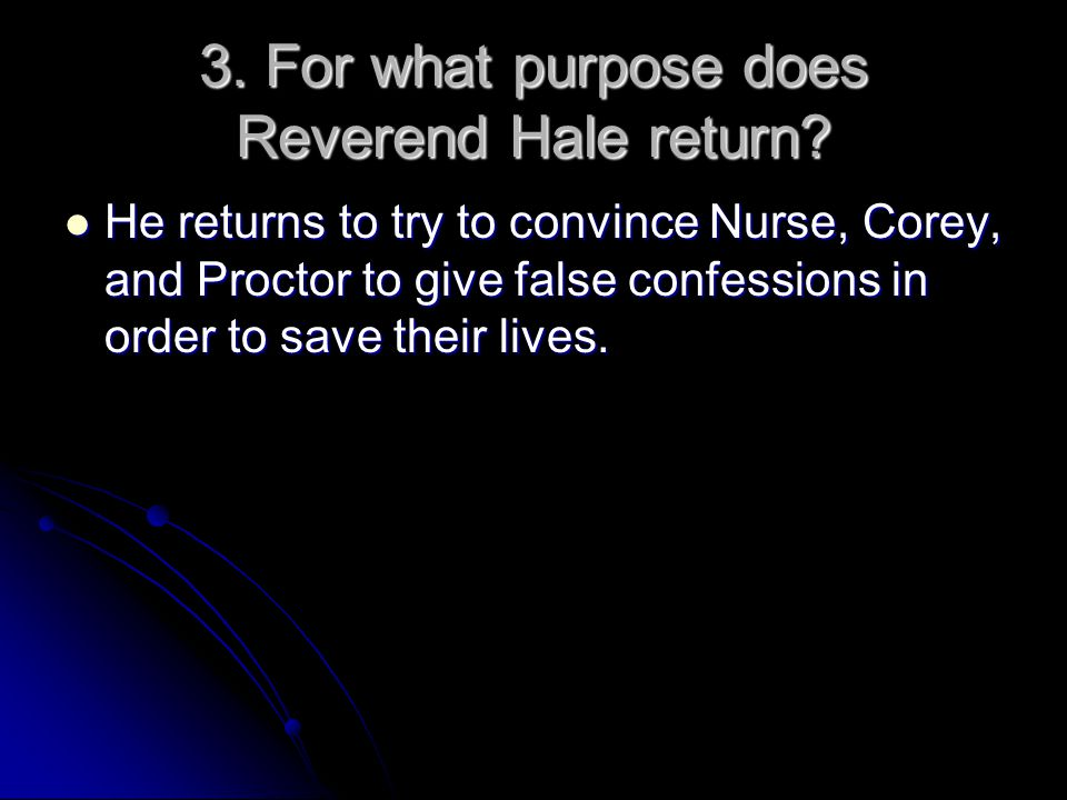 3. For what purpose does Reverend Hale return