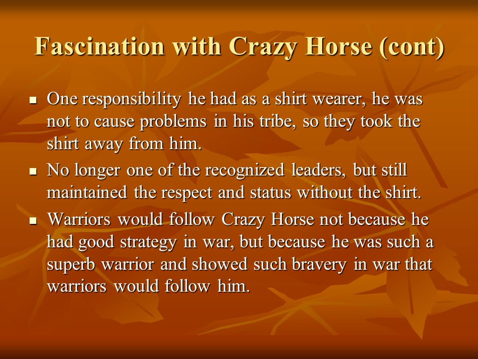 Fascination with Crazy Horse (cont)