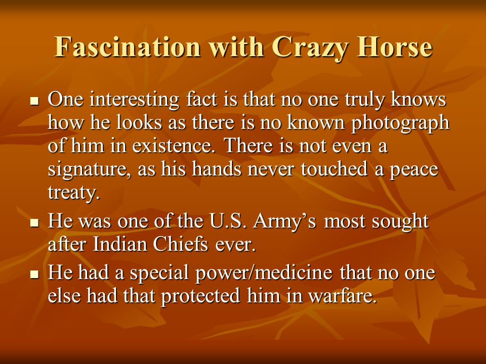 Fascination with Crazy Horse