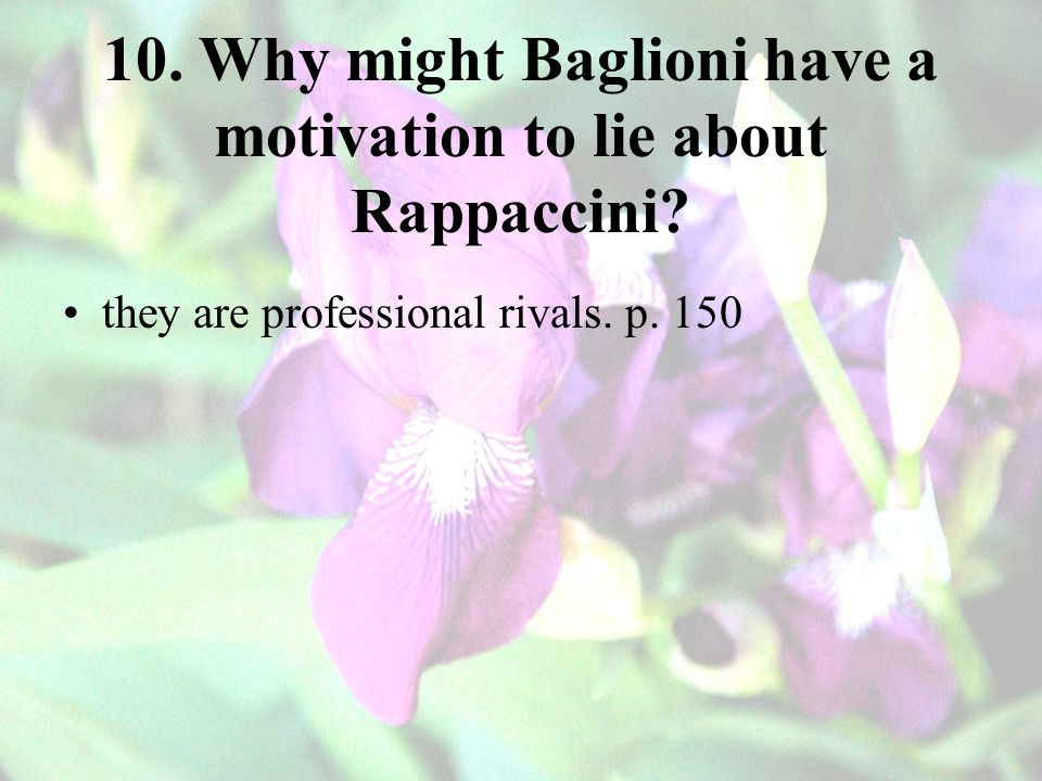 10. Why might Baglioni have a motivation to lie about Rappaccini