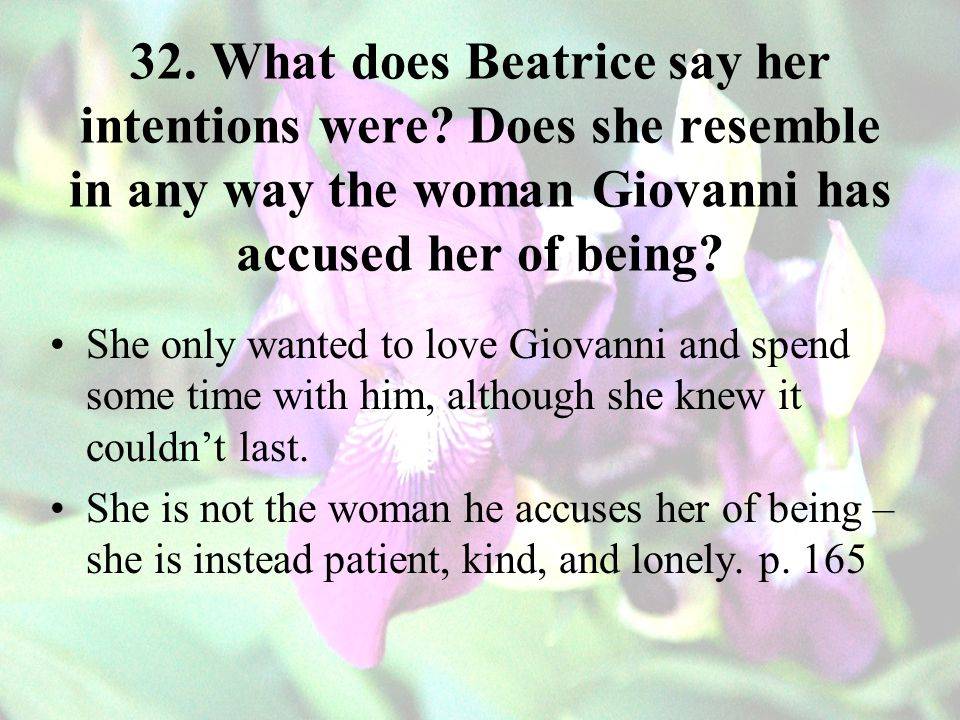 32. What does Beatrice say her intentions were