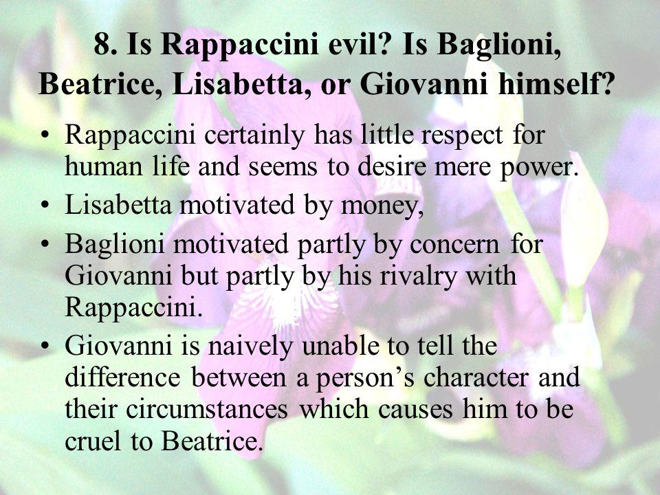 8. Is Rappaccini evil Is Baglioni, Beatrice, Lisabetta, or Giovanni himself