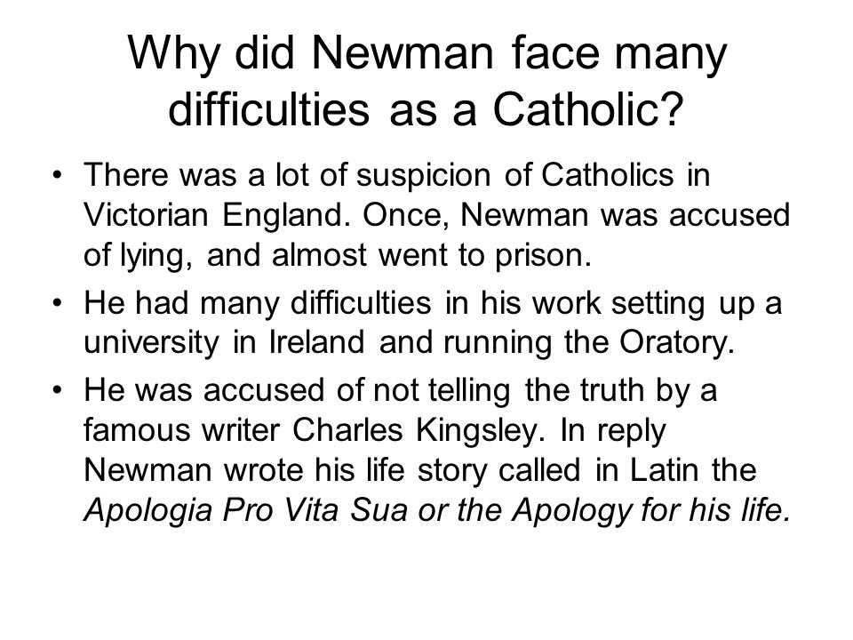 Why did Newman face many difficulties as a Catholic