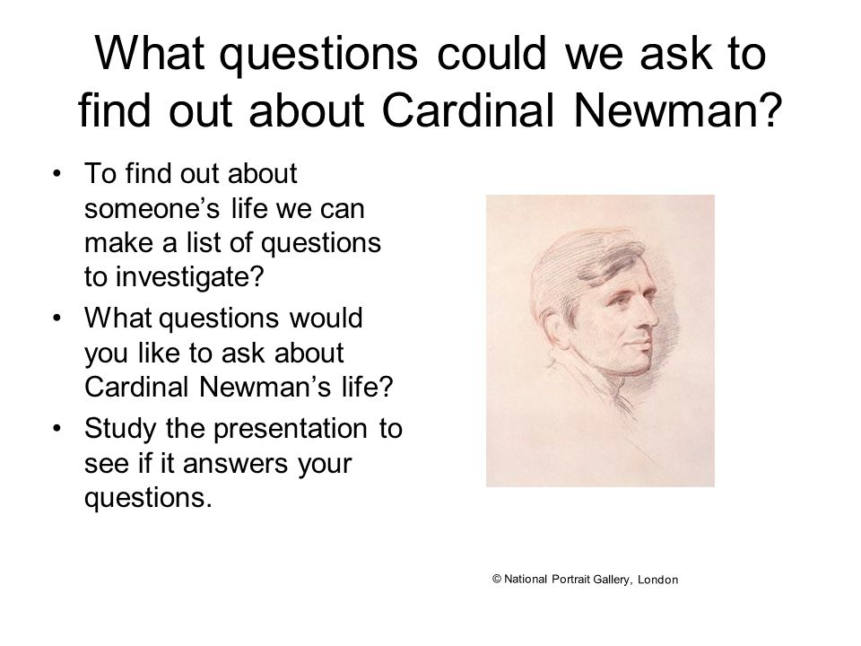 What questions could we ask to find out about Cardinal Newman