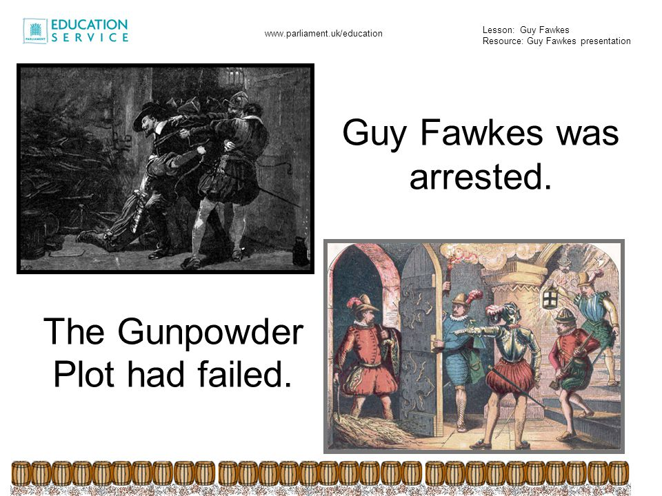 Guy Fawkes was arrested.