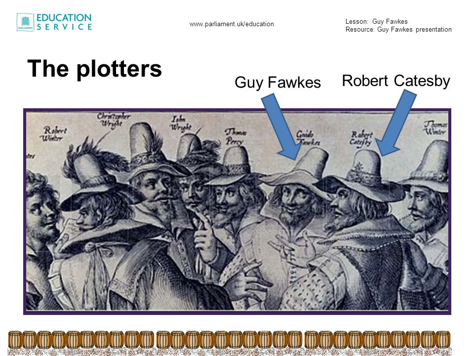 The plotters Guy Fawkes Robert Catesby