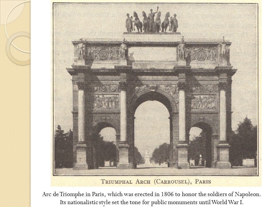 Arc de Triomphe in Paris, which was erected in 1806 to honor the soldiers of Napoleon.