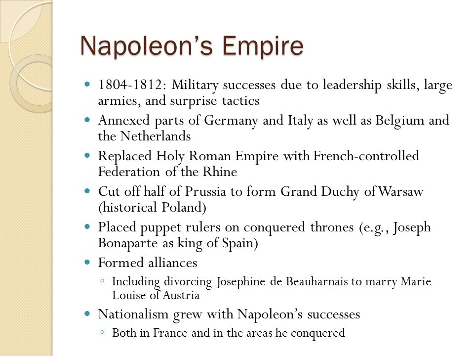 Napoleon's Empire 1804-1812: Military successes due to leadership skills, large armies, and surprise tactics.