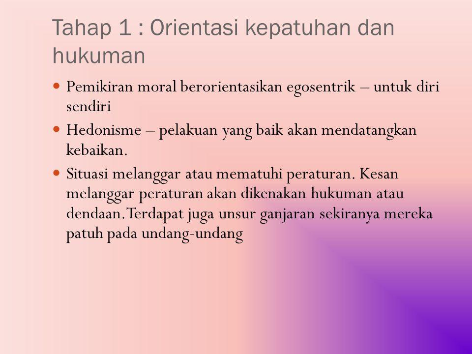 Tahap 1 : Orientasi kepatuhan dan hukuman