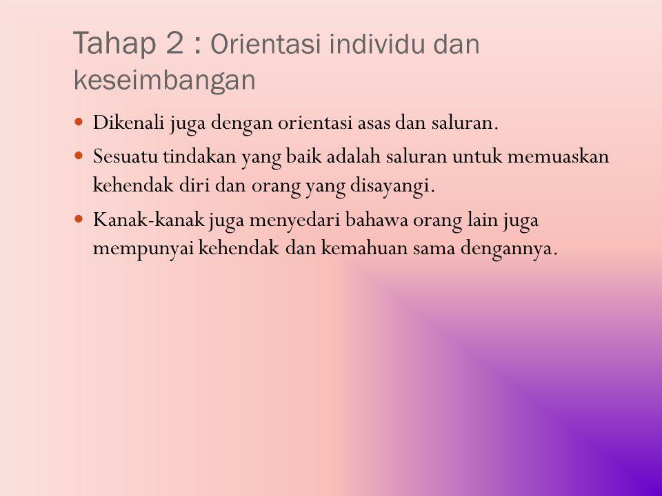 Tahap 2 : Orientasi individu dan keseimbangan