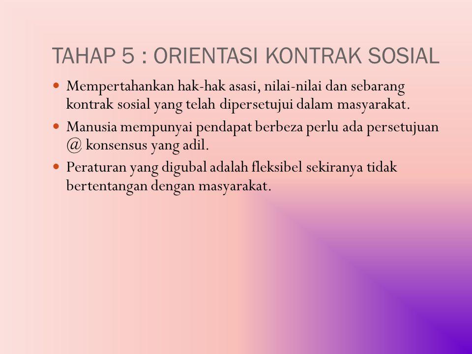 TAHAP 5 : ORIENTASI KONTRAK SOSIAL
