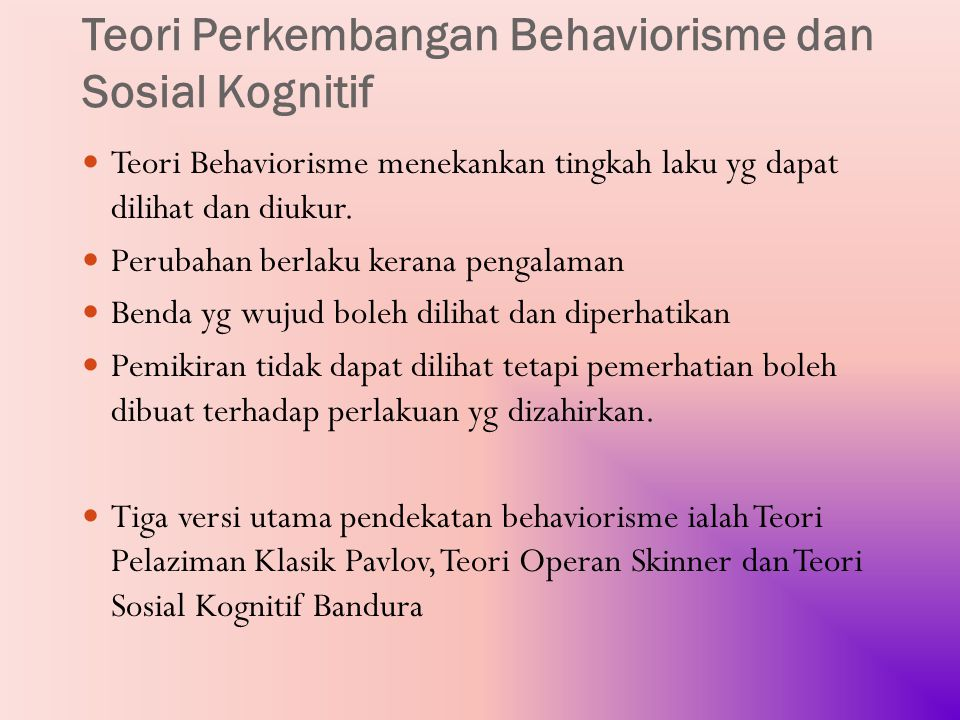 Teori Perkembangan Behaviorisme dan Sosial Kognitif