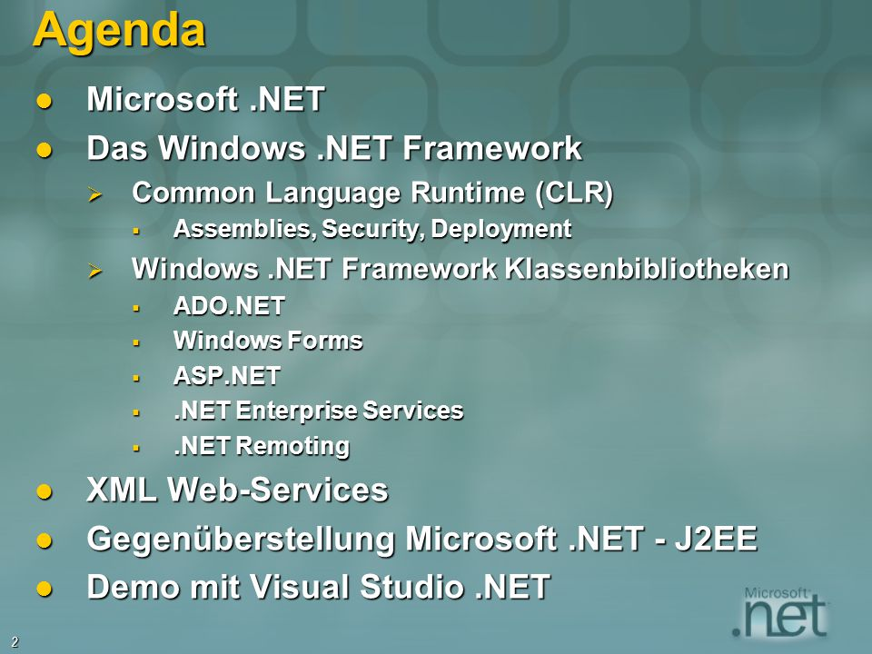 Agenda Microsoft .NET Das Windows .NET Framework XML Web-Services