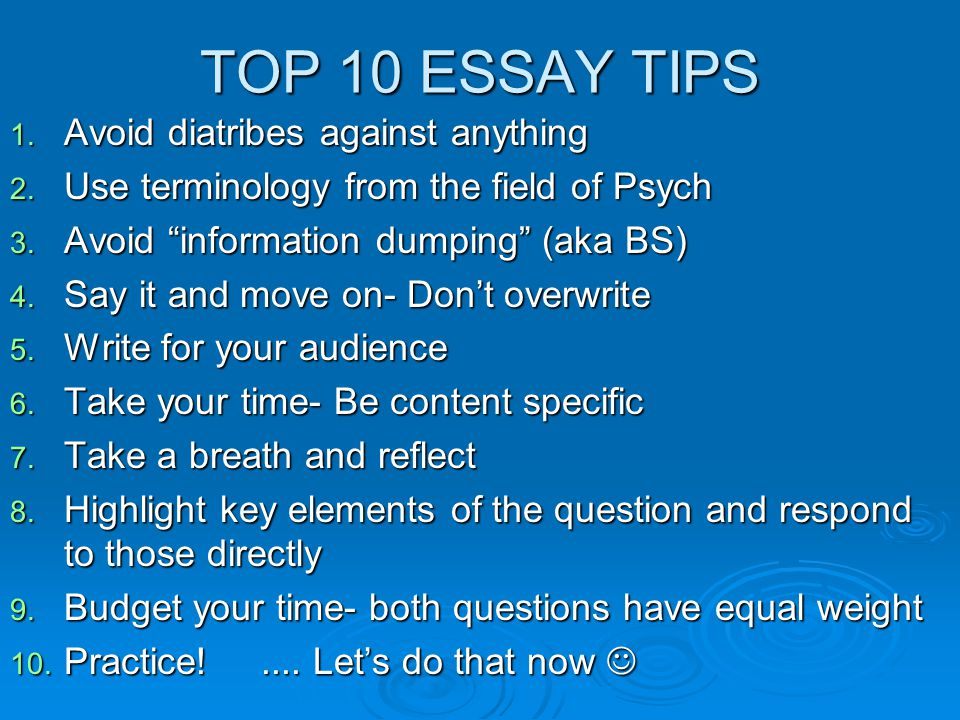 TOP 10 ESSAY TIPS Avoid diatribes against anything