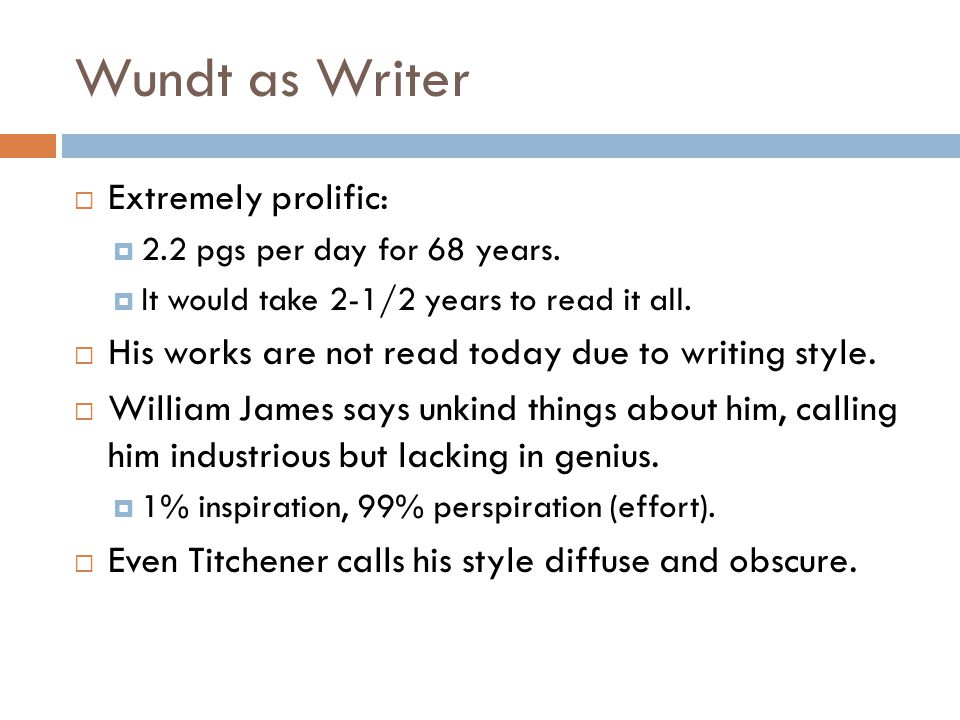 Wundt as Writer Extremely prolific: