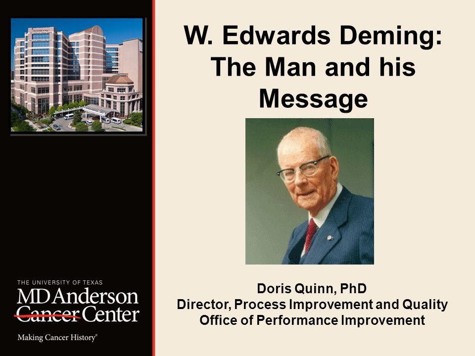 W. Edwards Deming: The Man and his Message
