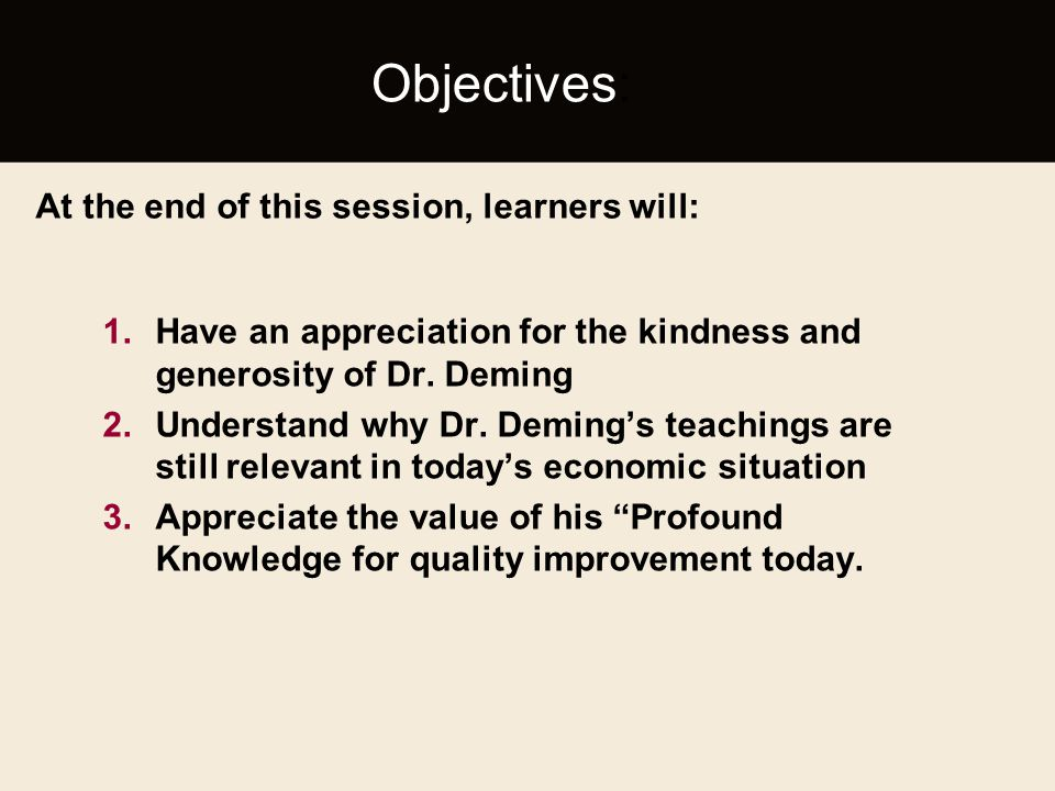Objectives: At the end of this session, learners will: