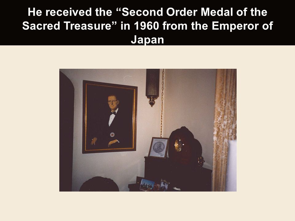 He received the Second Order Medal of the Sacred Treasure in 1960 from the Emperor of Japan
