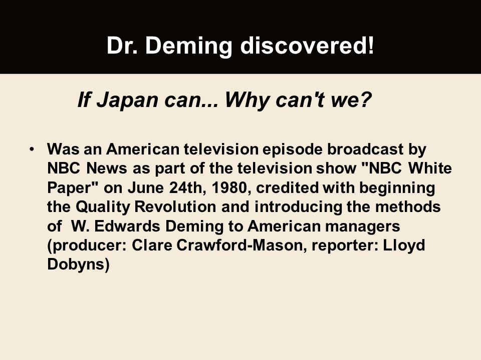 Dr. Deming discovered! If Japan can... Why can t we