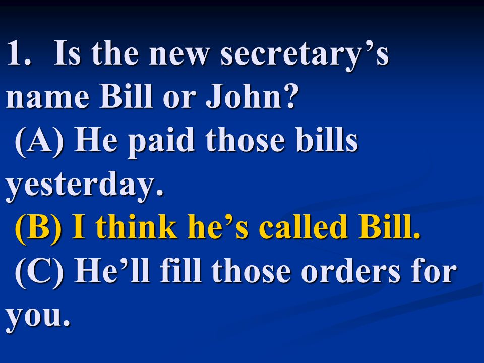 1. Is the new secretary's name Bill or John