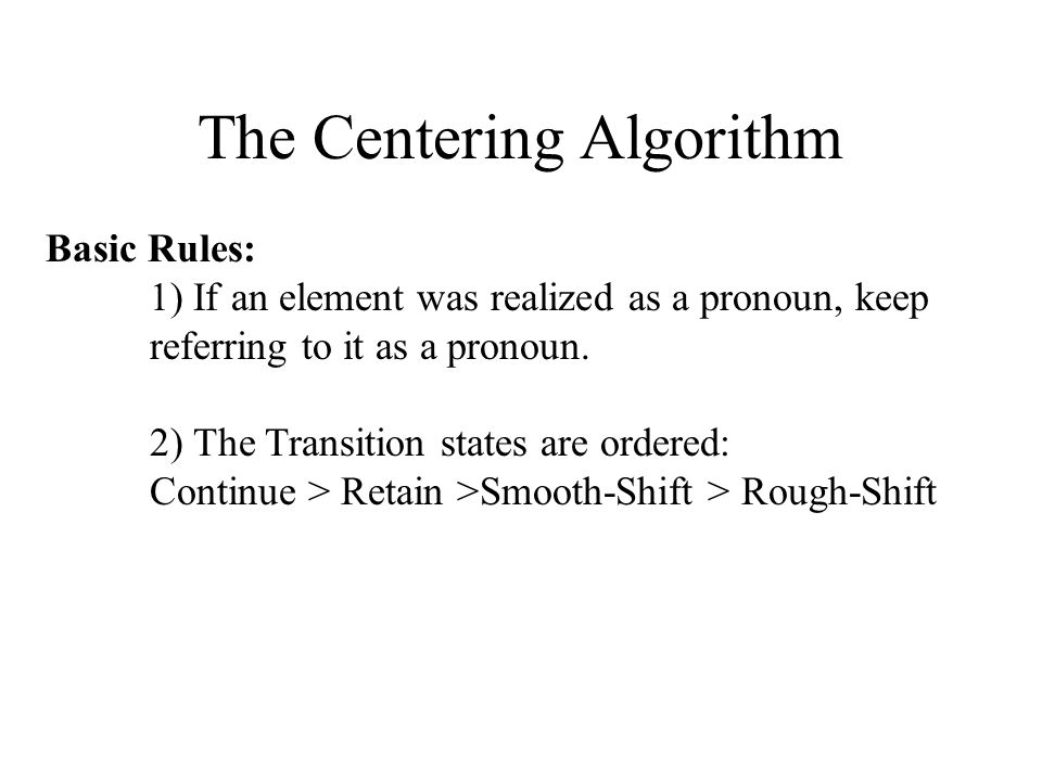 The Centering Algorithm