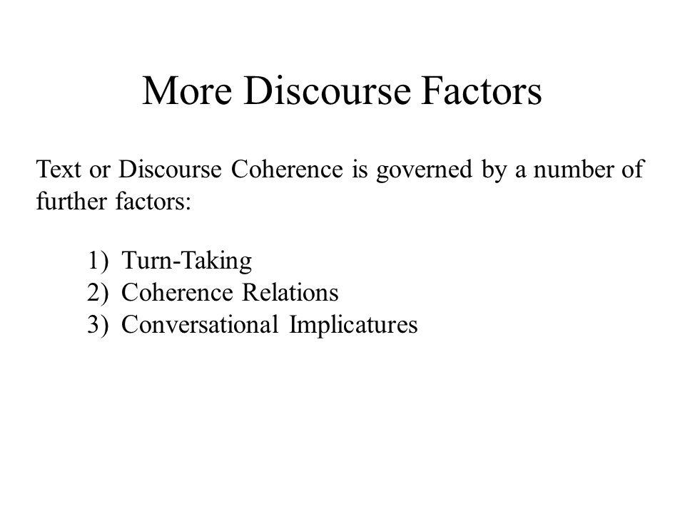 More Discourse Factors