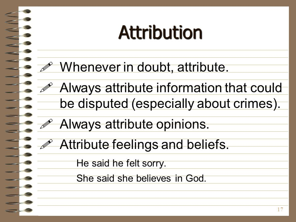 Attribution Whenever in doubt, attribute.