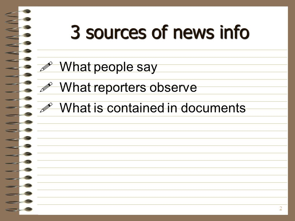 3 sources of news info What people say What reporters observe