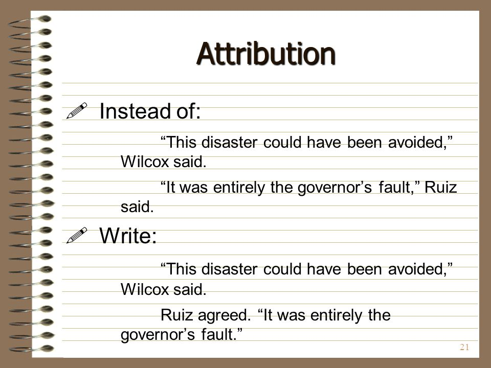 Attribution Instead of: Write: