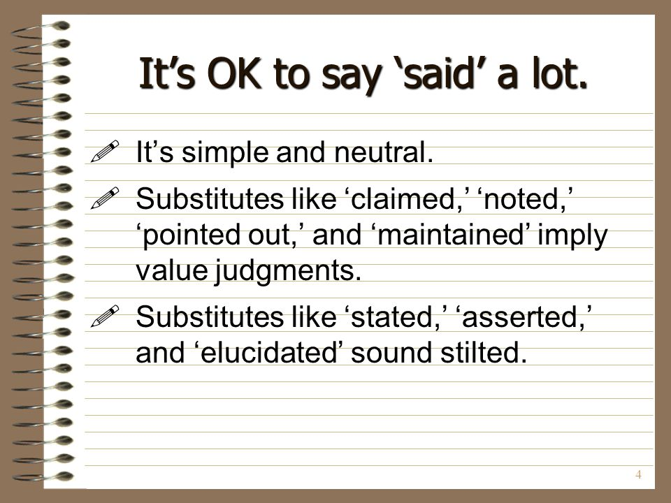 It's OK to say 'said' a lot.