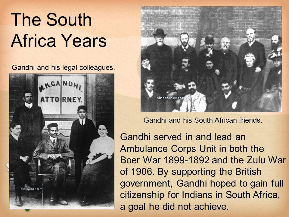 The South Africa Years Gandhi and his legal colleagues. Gandhi and his South African friends.