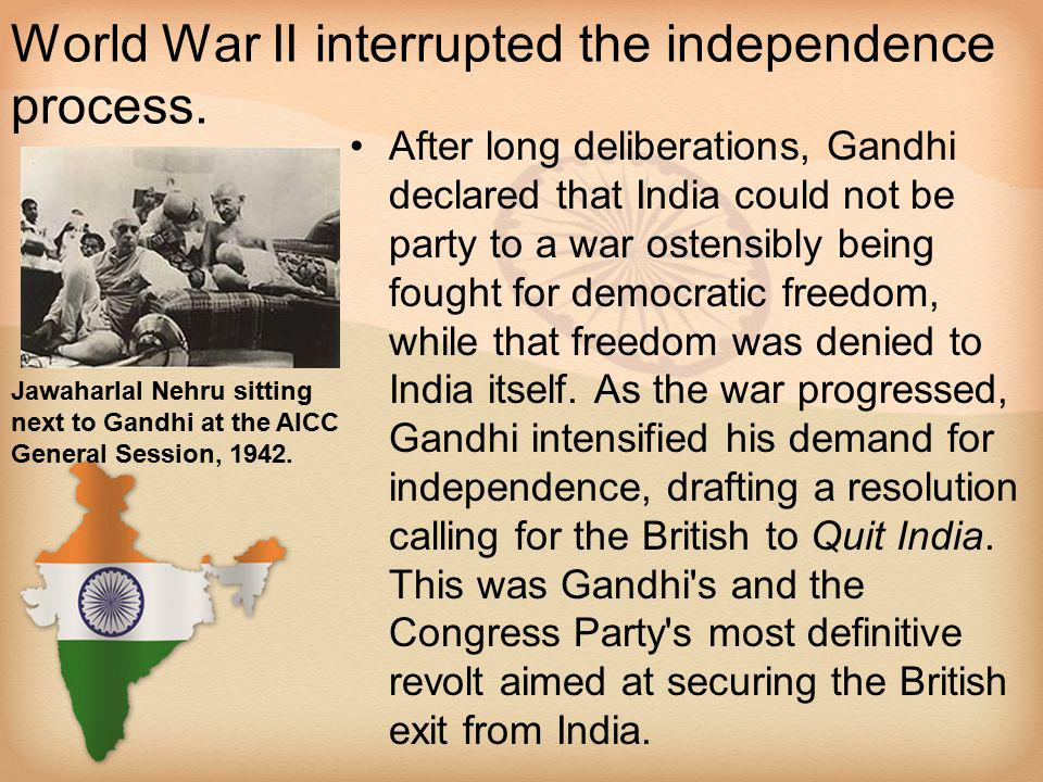 World War II interrupted the independence process.