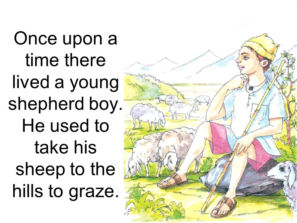 Once upon a time there lived a young shepherd boy