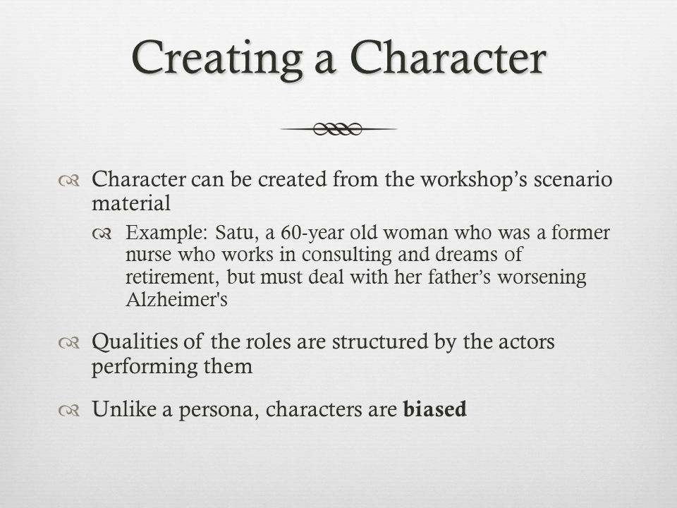 Creating a Character Character can be created from the workshop's scenario material.