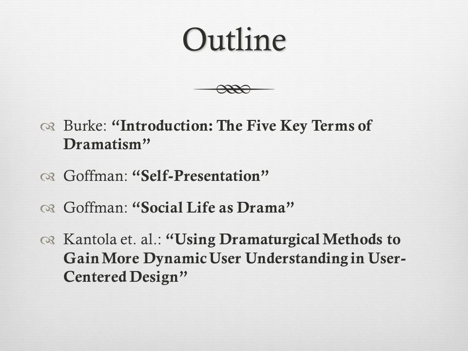 Outline Burke: Introduction: The Five Key Terms of Dramatism