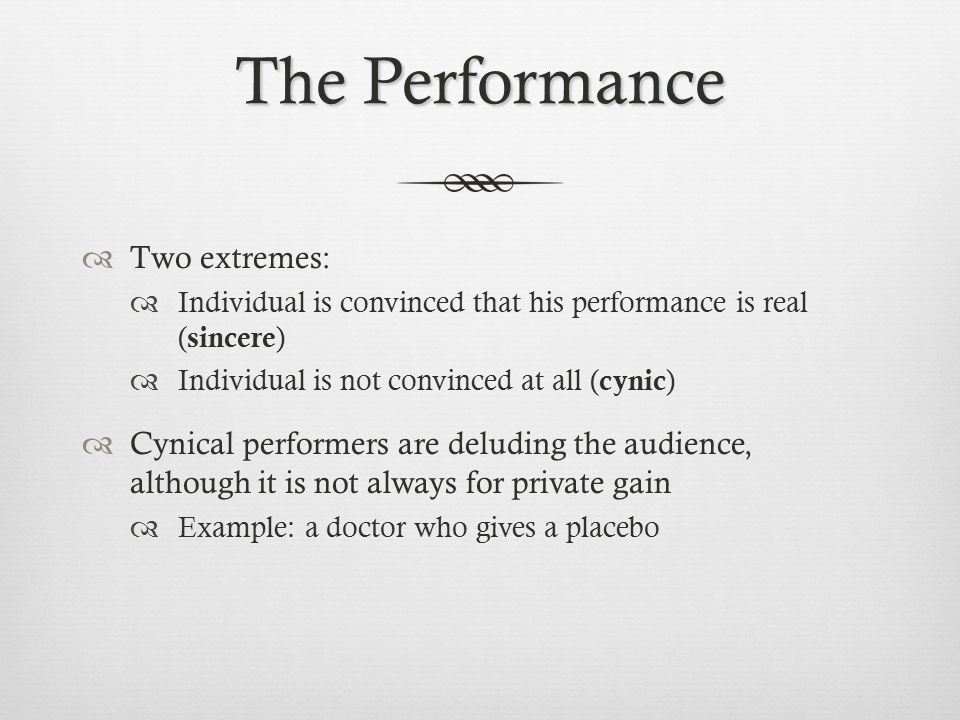The Performance Two extremes: