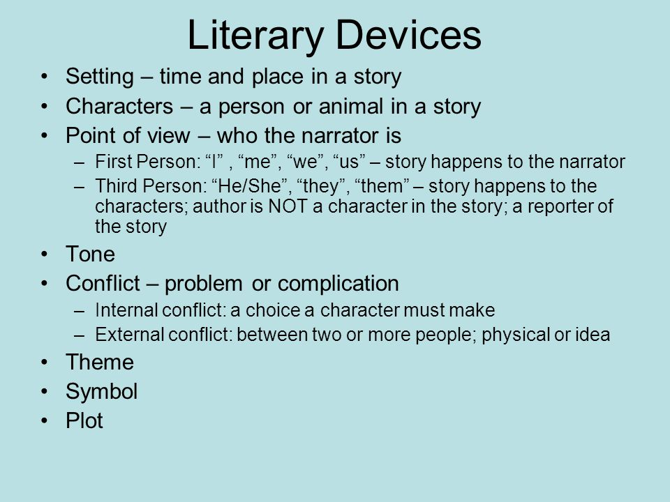 Literary Devices Setting – time and place in a story