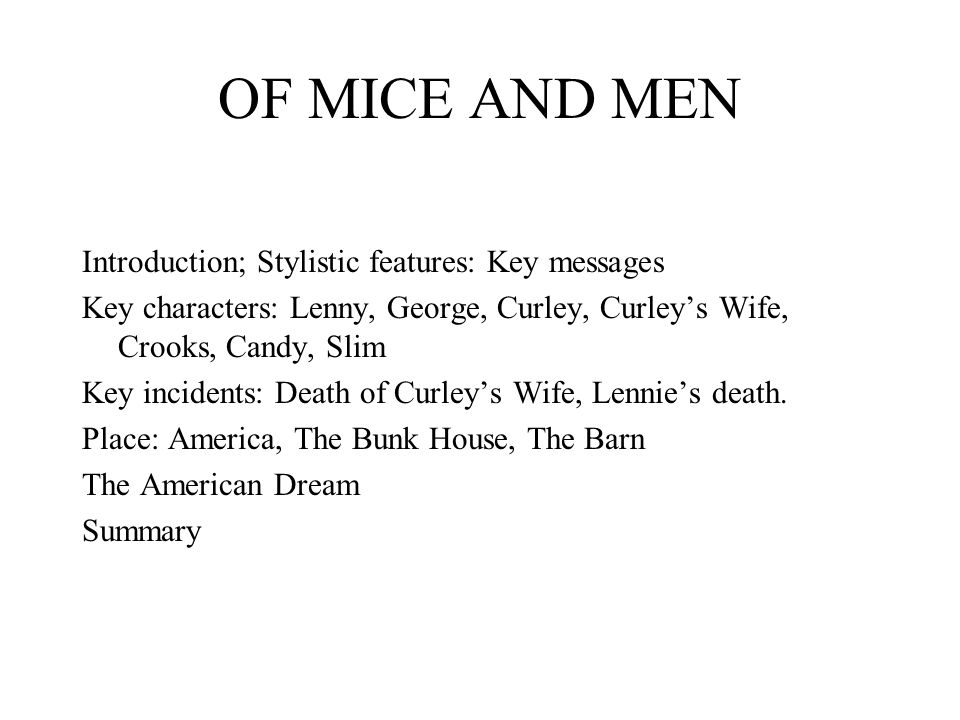OF MICE AND MEN Introduction; Stylistic features: Key messages