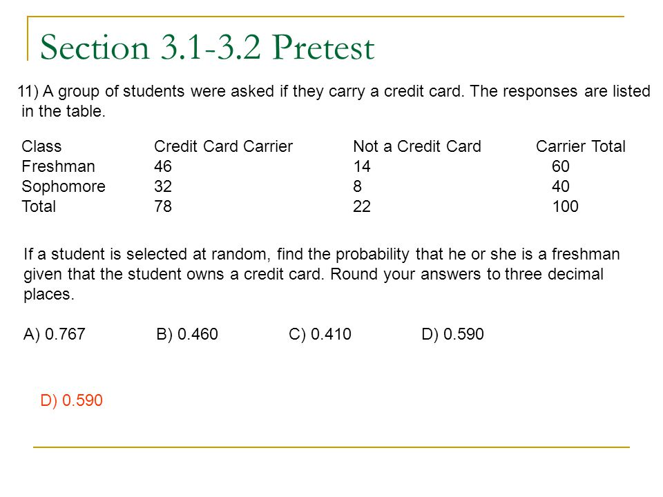 Section 3.1-3.2 Pretest 11) A group of students were asked if they carry a credit card. The responses are listed.