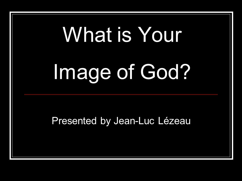 What is Your Image of God