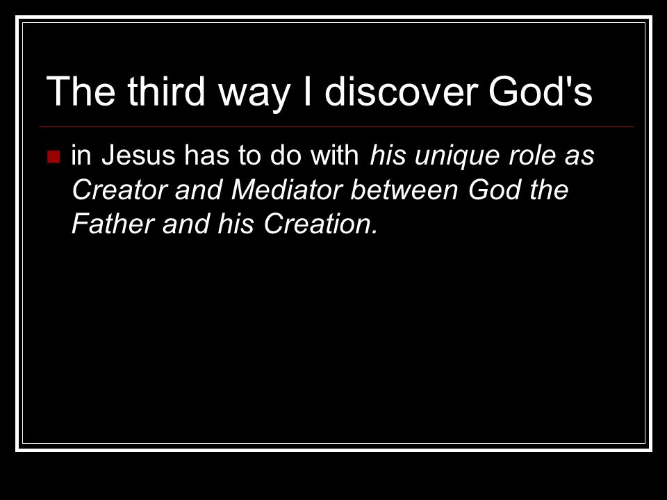 The third way I discover God s