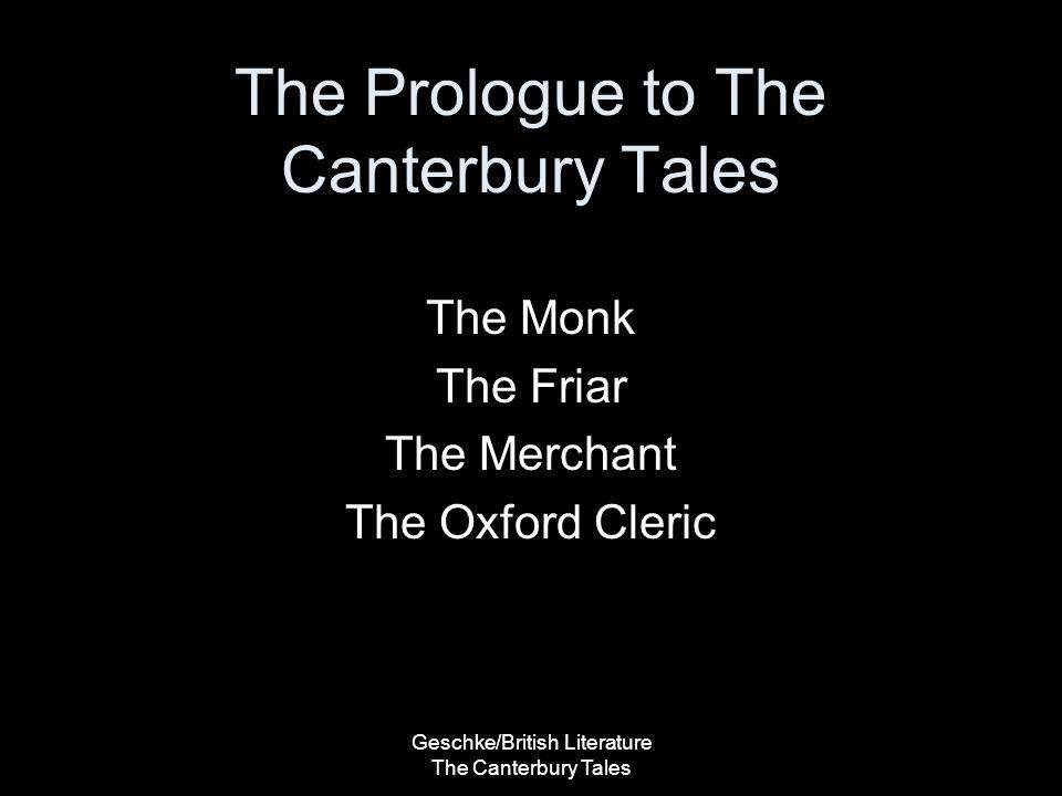 a literary analysis of the prologue to the canterbury tales The canterbury tales is a collection of 24 stories that runs to over 17,000 lines  written in middle  according to the prologue, chaucer's intention was to write  four stories from the perspective of each pilgrim, two  the canterbury tales is  among the first english literary works to mention paper, a relatively new invention .