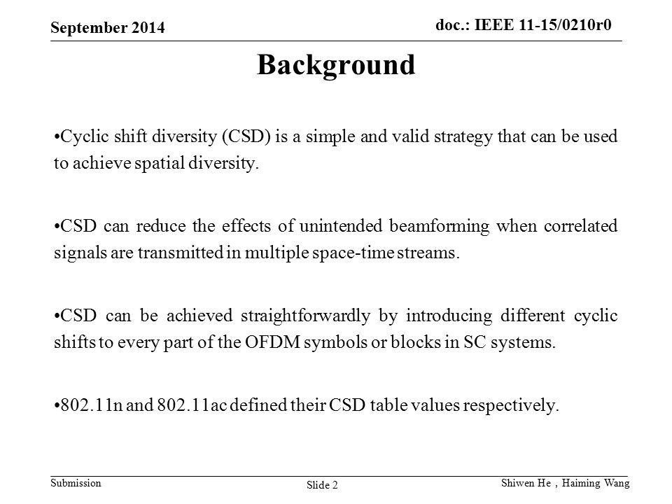 Background Cyclic shift diversity (CSD) is a simple and valid strategy that can be used to achieve spatial diversity.