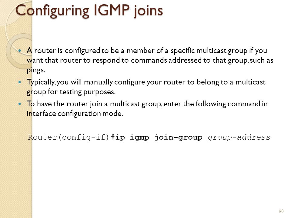 Configuring IGMP joins