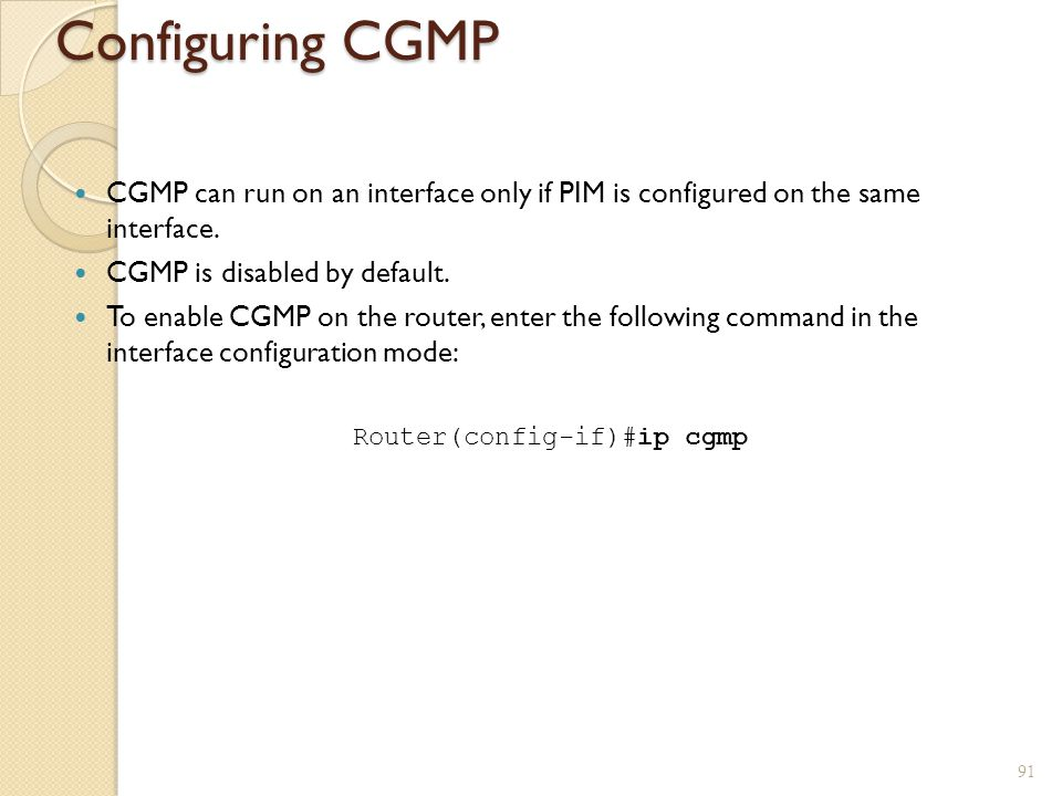 Router(config-if)#ip cgmp