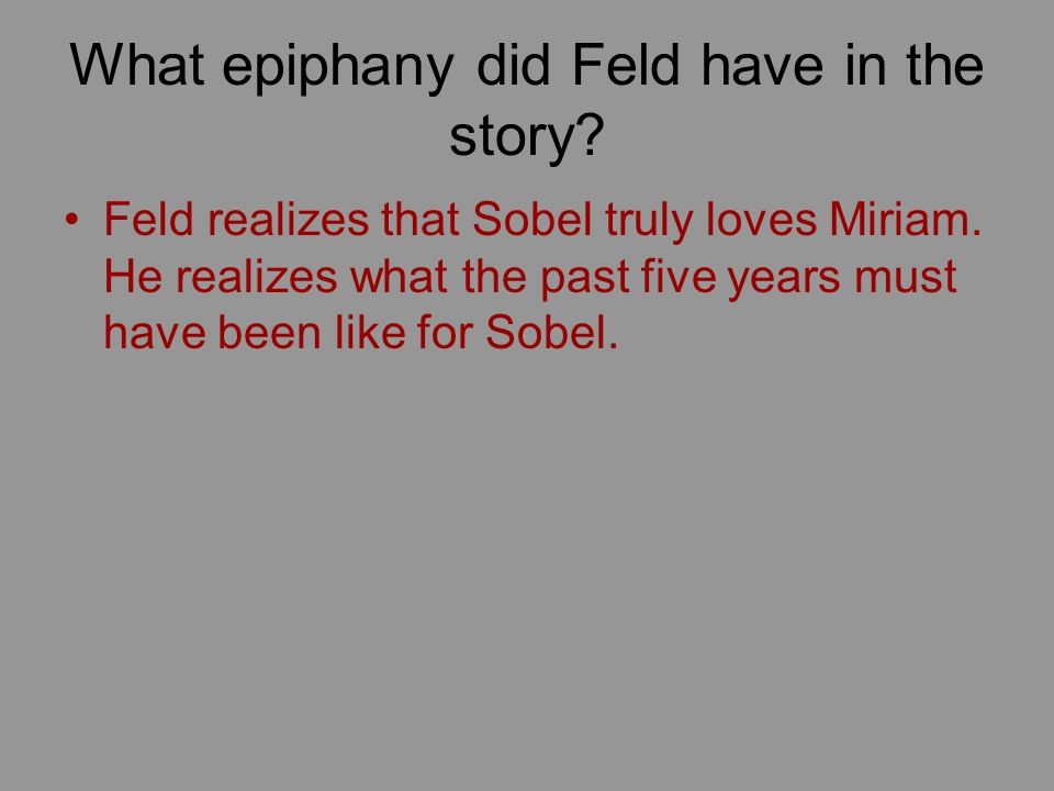 What epiphany did Feld have in the story