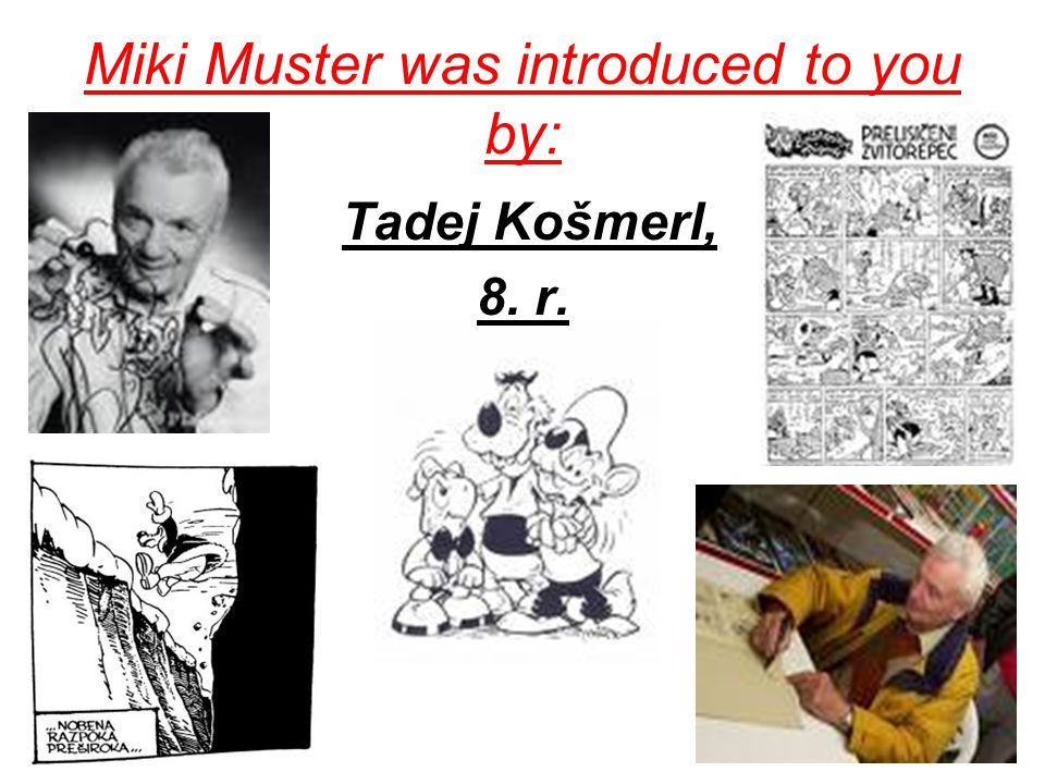 Miki Muster was introduced to you by: