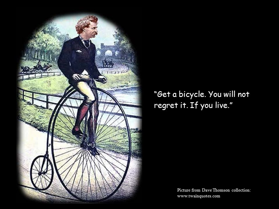Get a bicycle. You will not regret it. If you live.