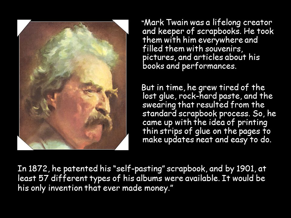 Mark Twain was a lifelong creator and keeper of scrapbooks