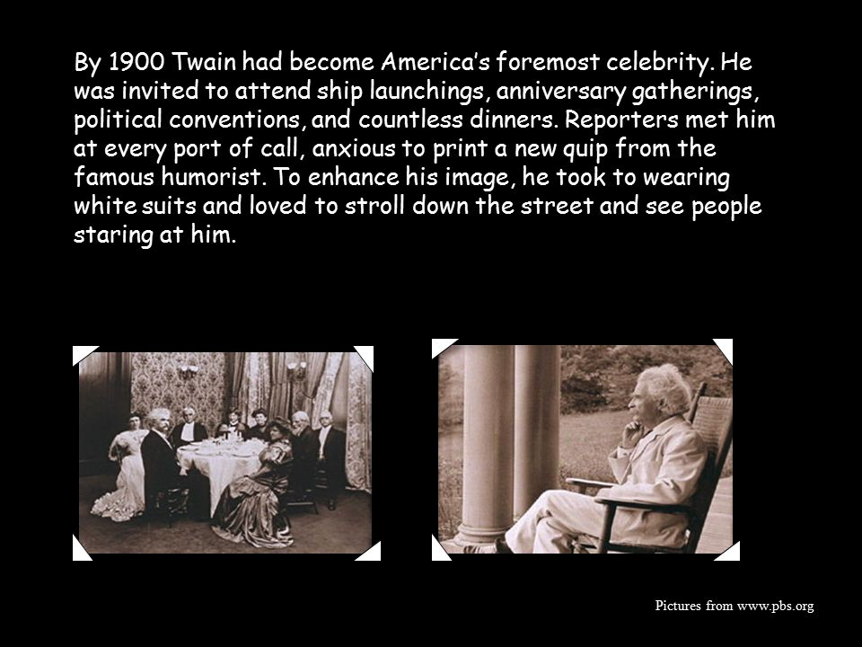 By 1900 Twain had become America's foremost celebrity